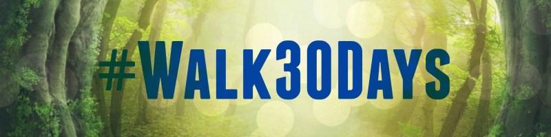 #Walk30Days copy