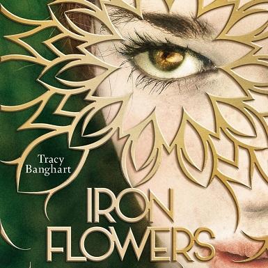 """""""Iron Flowers - Die Rebellinnen"""" von Tracy Banghart"""