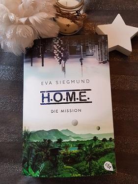"""""""H.O.M.E - Die Mission"""" von Eva Siegmund"""