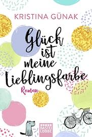"""""""Glück ist meine Lieblingsfarbe"""" von Kristina Günak"""