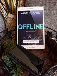 """""""Offline - Du wolltest nicht erreichbar sein. Jetzt sitzt du in der Falle"""" von Arno Strobel"""