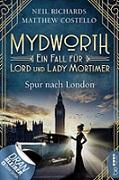 """""""Mydworth - Ein Fall für Lord und Lady Mortimer: Spur nach London"""" von Neil Richards, Matthew Costello"""