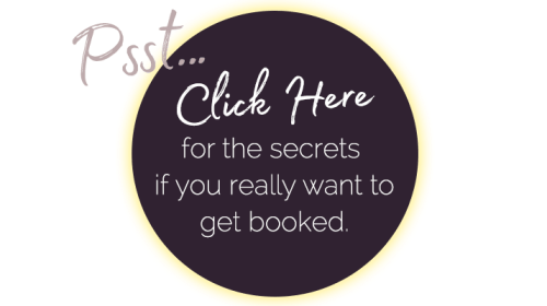 Secrets to Getting Booked