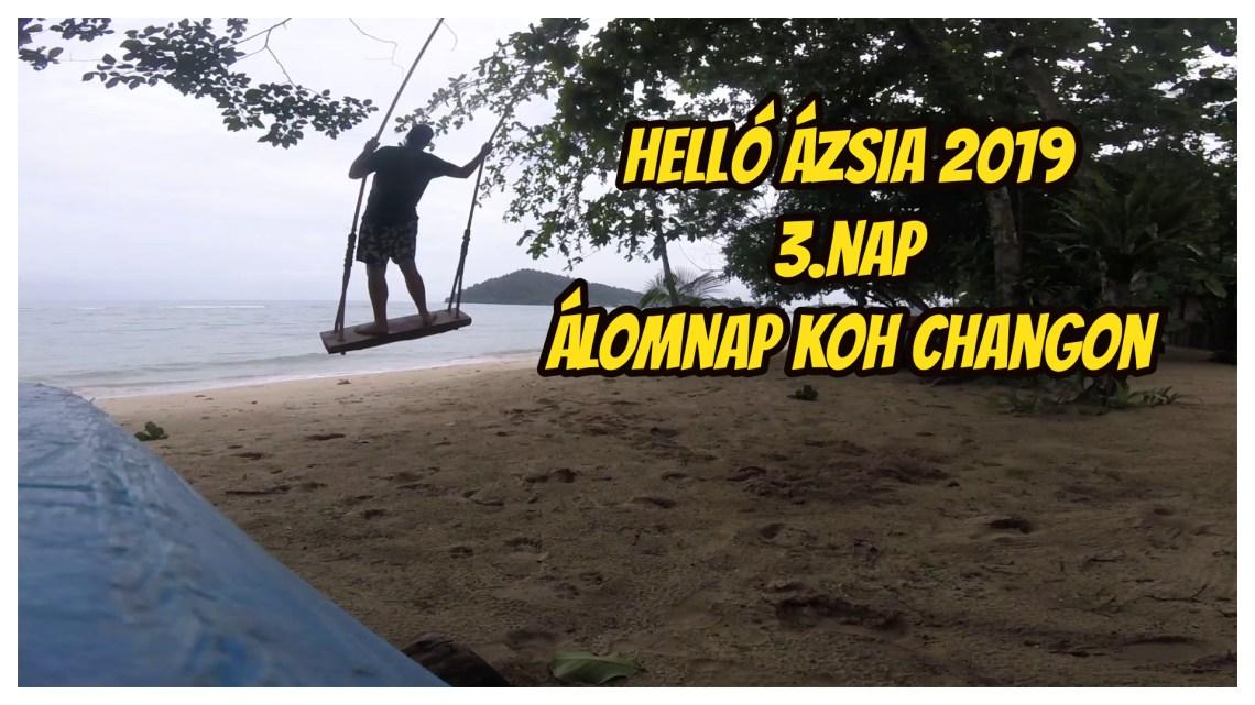Koh Chang, áram nélkül – 3.nap – Helló Ázsia! 2019 VLOG
