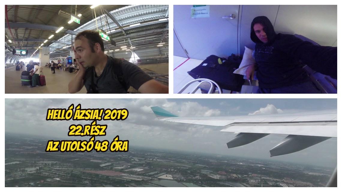 Izzasztó 48 óra volt hazaérni Budapestre. Lekéstem a gépet. – 22.rész – Helló Ázsia! 2.0 VLOG