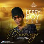 MUSIC: Ferryboypee – Blessings