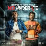 MUSIC: Koko Pee – No Underate ft. Terry Apala