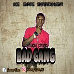 MUSIC: Sammy Kane – Bad Gang