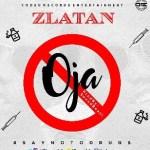 MUSIC: Zlatan – Oja