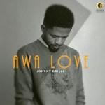 MUSIC: Johnny Drille – Awa Love