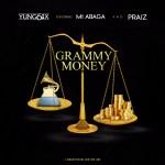 MUSIC: Yung6ix Feat. Praiz & M.I – Grammy Money