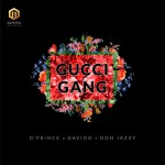 MUSIC: D'Prince – Gucci Gang Ft. Davido & Don Jazzy