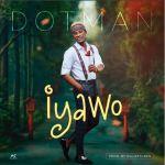MUSIC: Dotman – Iyawo (Prod. By Killertunes)