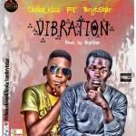 MUSIC: Choice_kiss Ft. BrytStar — Vibration — Prod. by Brytstar