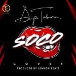 MUSIC: Dapo Tuburna X Wizkid – Soco [Cover] (Prod. by Lennon Beatz)