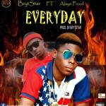 MUSIC: BrytStar Ft. Alaye Proof-Everyday