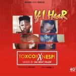 MUSIC: Nespi Ft Toxcox – If I Hear