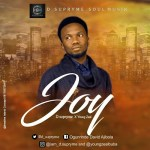 MUSIC: D.Supryme X Young Zeal – Joy