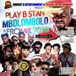 HOT MIXTAPE: PLAY B STAN MBOLOMBOLO AFROMIX 2018 | hosted by holland base dj chucky g