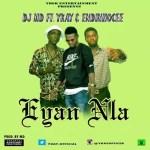 MUSIC: Dj Md ft Ykay and Edinho Cee _ Eyan Nla