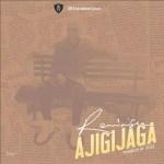 MUSIC: Reminisce – Ajigijaga (Prod. Sess)