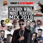 MIXTAPE : DJ CHUCKY G – Calebin wike most wanted mix 2018 | @djchuckyg @ehyordaboss