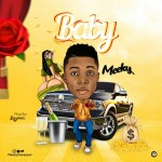 MUSIC: Meeky — Baby (Prod By Liquidmix)