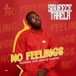 MUSIC: Squeeze Tarela – No Feelings (Murder She Wrote Riddim)