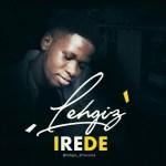 MUSIC: LEHGIZ – IREDE   @LEHGIZ_AFROVOICE