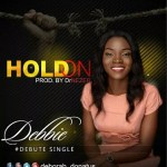 MUSIC: HOLD ON by Debbie