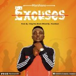 MUSIC: Marshano – Excuses (Prod. by King One-Beatz)