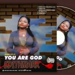 Gospel Music: You Are God by Edith Mark