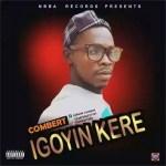 MUSIC: Combert – Igoyin Kere