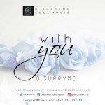 MUSIC: D.Supryme – With You