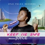 Gospel Music: Minister Joyce – Keep Me Safe