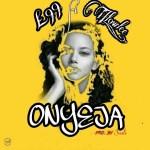MUSIC:E99 ft T-flow lee _ Onyeja @echobu99