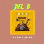 MUSIC: Del B Ft. Dice Ailes – 080