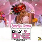 MUSIC: Fresh Girl MeemSy – Only One