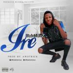 MUSIC: Remkruz – Ire