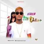 MUSIC: Hyce – My Dollars