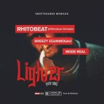 MUSIC: RhitoBeat – Lighter Ft. Breezy X Mode Real (Prod. By Rhitobeat)