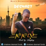 MUSIC: Desmart – Jejely