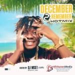 HOTMIX: DJ WISE 1 – DECEMBER 2 REMEMBER (AFRITUNES MIXTAPE)