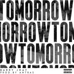 MUSIC: Barry Jhay – Tomorrow (prod. Antras)