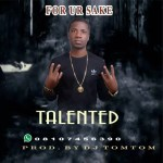 MUSIC: Talented – For Your Sake