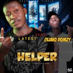 MUSIC: Latest Ft Oluwq Dqmzy – Helper (Prod. Fynext Roland)