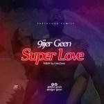 MUSIC: 9ijer Geen – Super Love (Prod.Geezbeat)