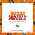MUSIC: W4 – Wagba Miracle (prod. Popito)