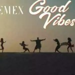 "VIDEO: GMG Records Presents ""Emex – Good Vibes"" (Official Video)"