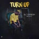 MUSIC: Slogfresh – Turn Up